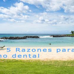 5 razones para hacer turismo dental